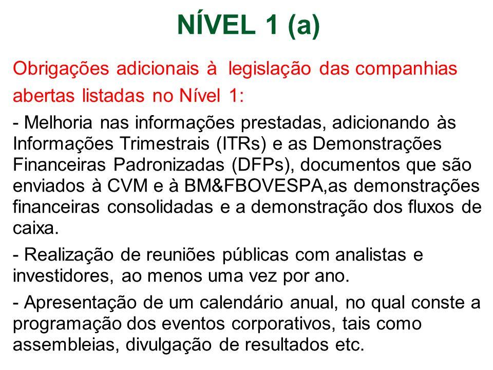 NÍVEL 1 (a) Obrigações adicionais à legislação das companhias