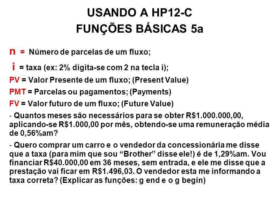 USANDO A HP12-C FUNÇÕES BÁSICAS 5a