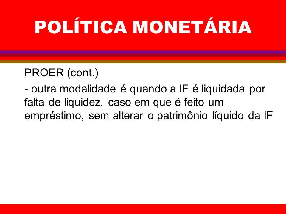 POLÍTICA MONETÁRIA PROER (cont.)