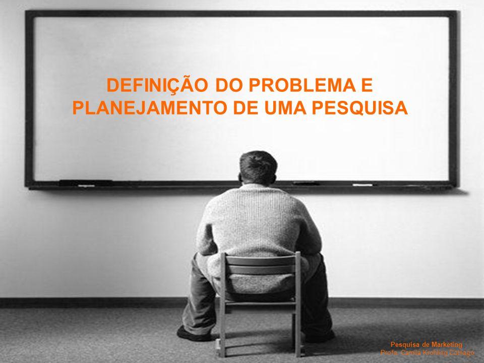 DEFINIÇÃO DO PROBLEMA E PLANEJAMENTO DE UMA PESQUISA