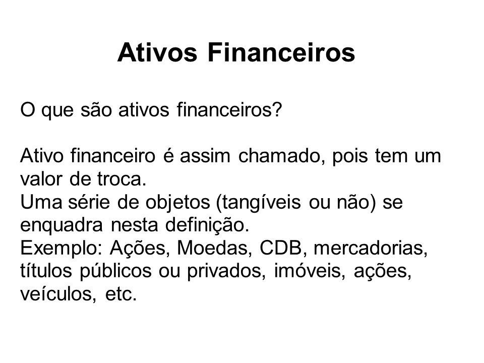 Ativos Financeiros O que são ativos financeiros