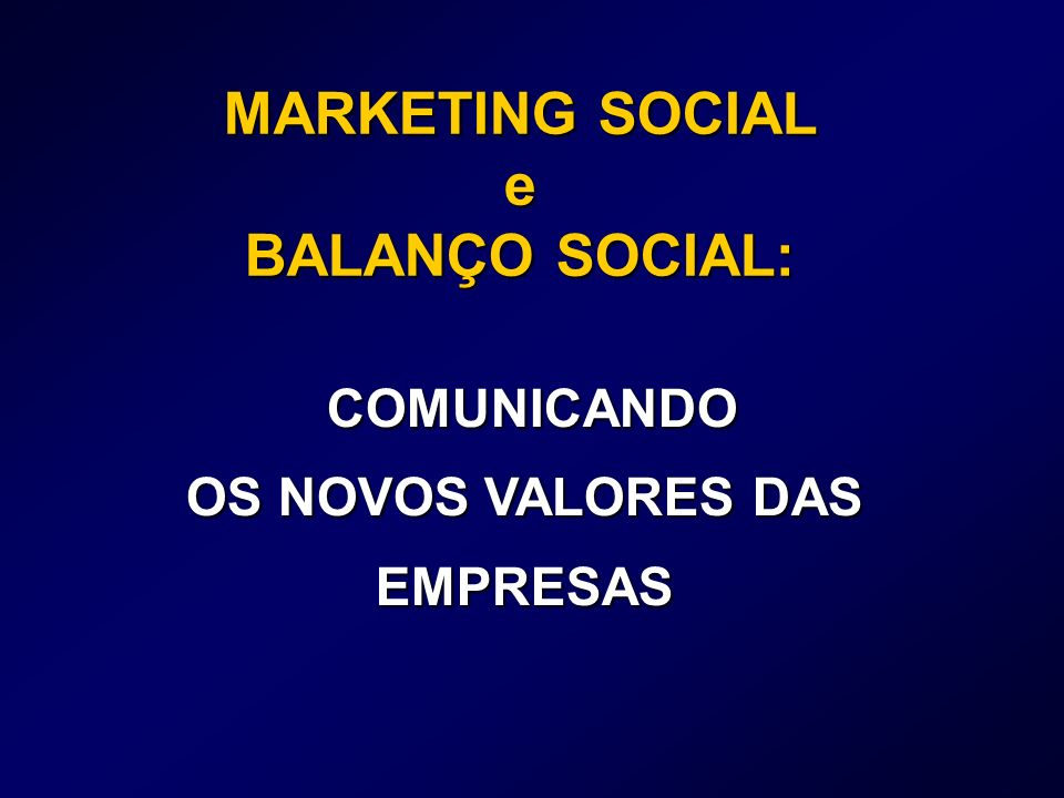 MARKETING SOCIAL e BALANÇO SOCIAL:
