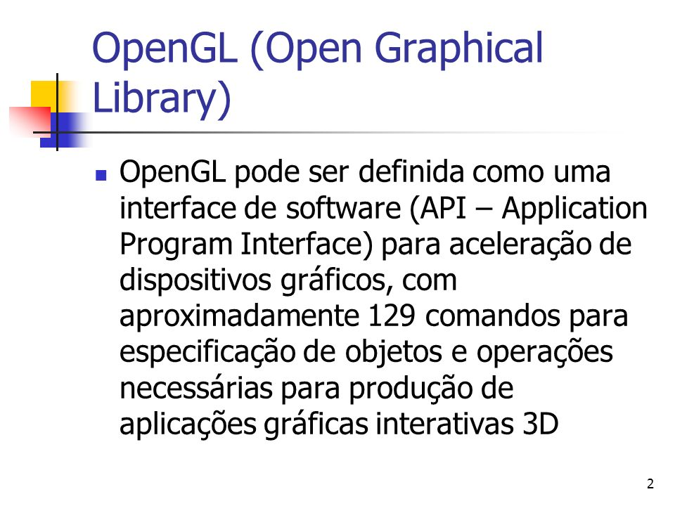 OpenGL (Open Graphical Library)
