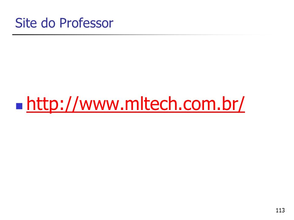 Site do Professor http://www.mltech.com.br/