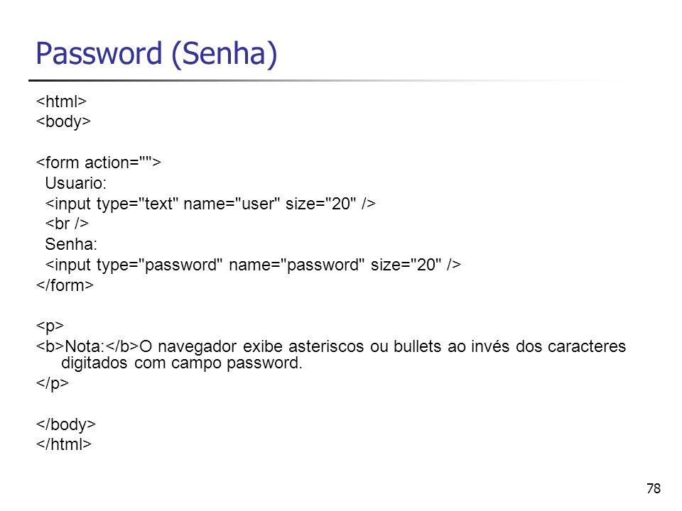 Password (Senha) <html> <body> <form action= >