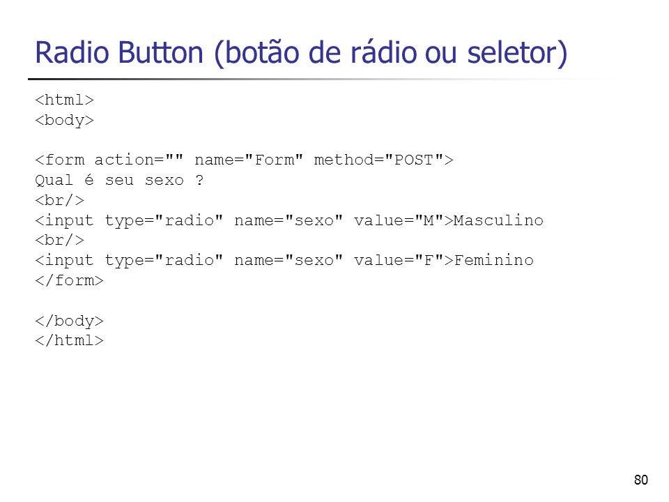 Radio Button (botão de rádio ou seletor)