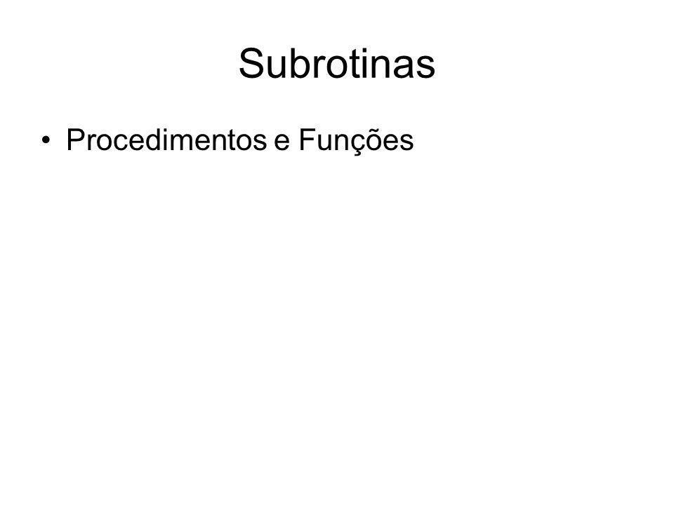 Subrotinas Procedimentos e Funções