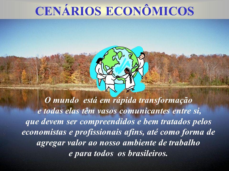 CENÁRIOS ECONÔMICOS O mundo está em rápida transformação