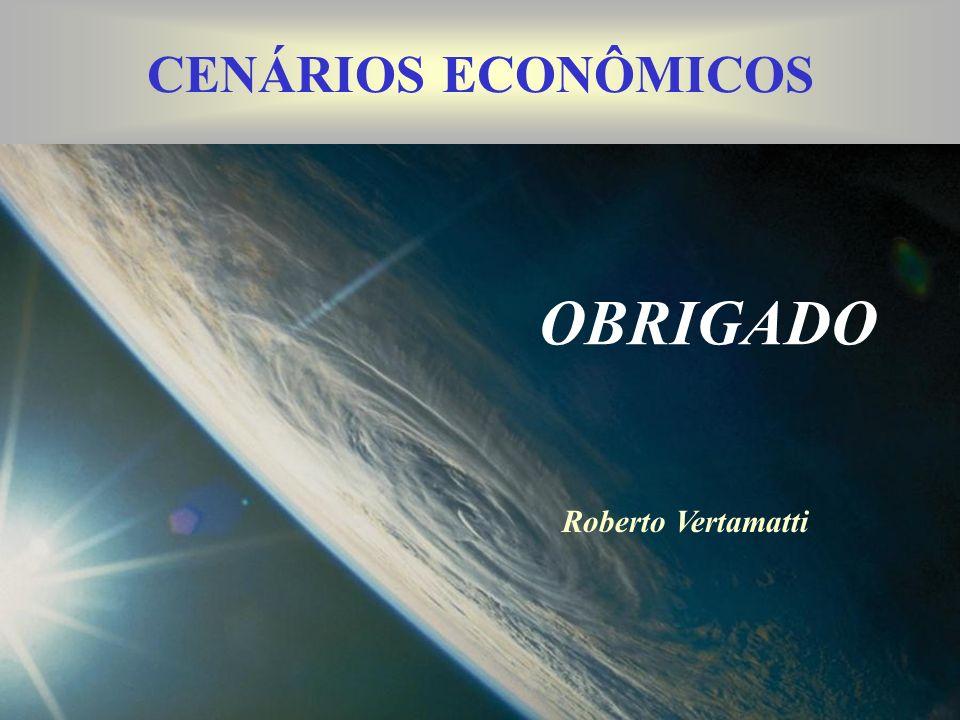 CENÁRIOS ECONÔMICOS OBRIGADO Roberto Vertamatti