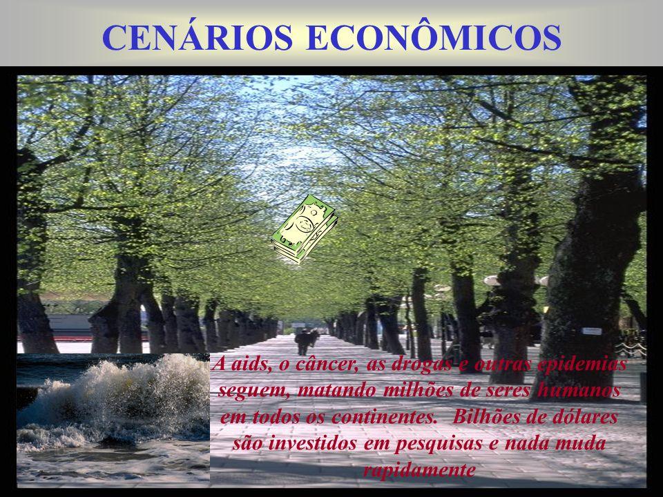 CENÁRIOS ECONÔMICOS A aids, o câncer, as drogas e outras epidemias