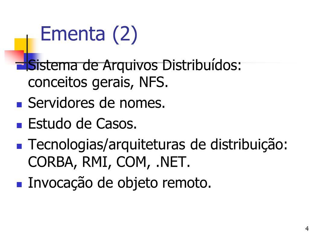 Ementa (2) Sistema de Arquivos Distribuídos: conceitos gerais, NFS.