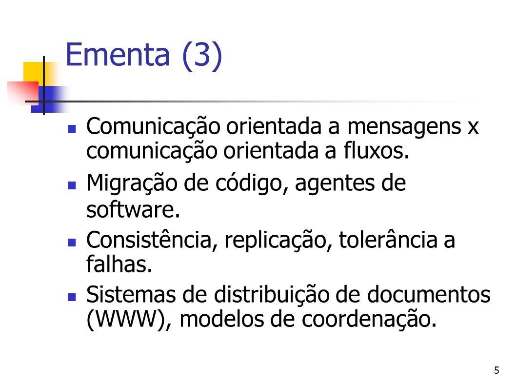 Ementa (3) Comunicação orientada a mensagens x comunicação orientada a fluxos. Migração de código, agentes de software.