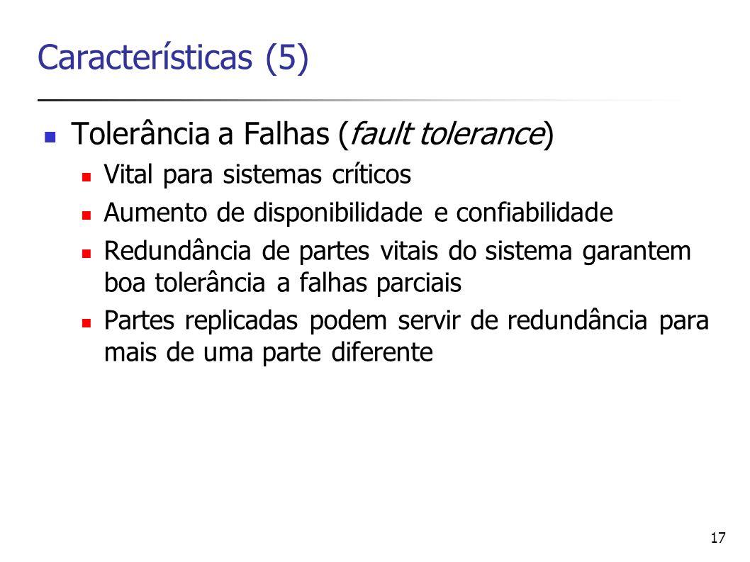 Características (5) Tolerância a Falhas (fault tolerance)