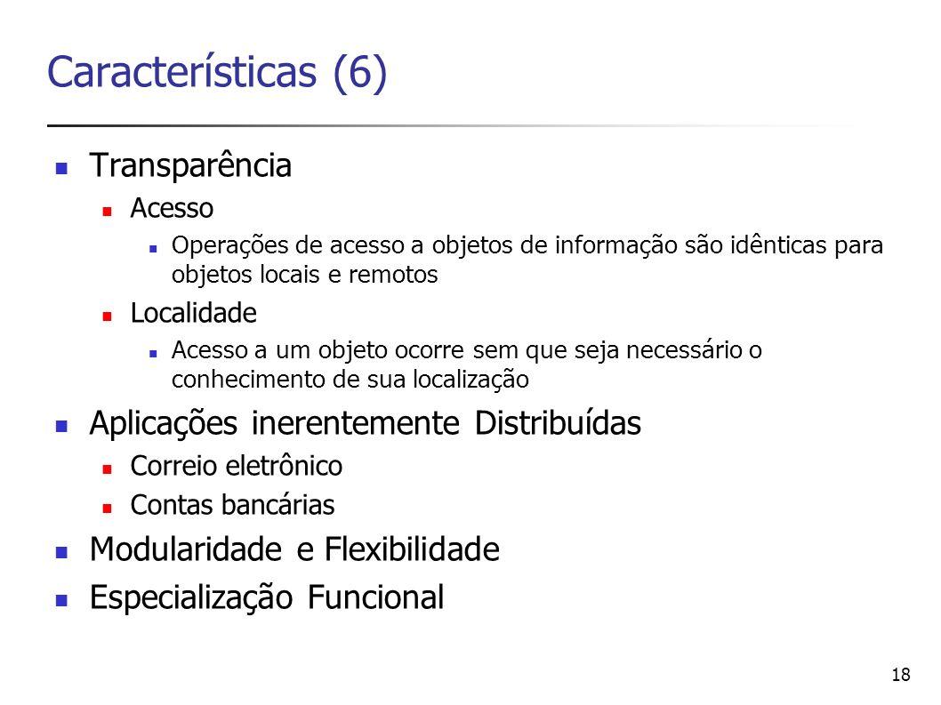 Características (6) Transparência
