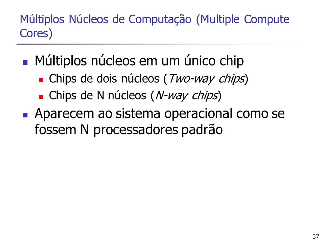 Múltiplos Núcleos de Computação (Multiple Compute Cores)