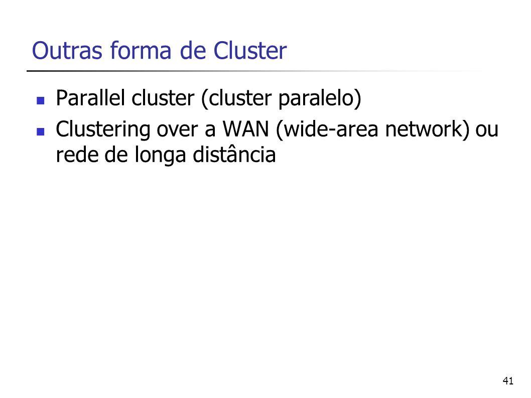 Outras forma de Cluster