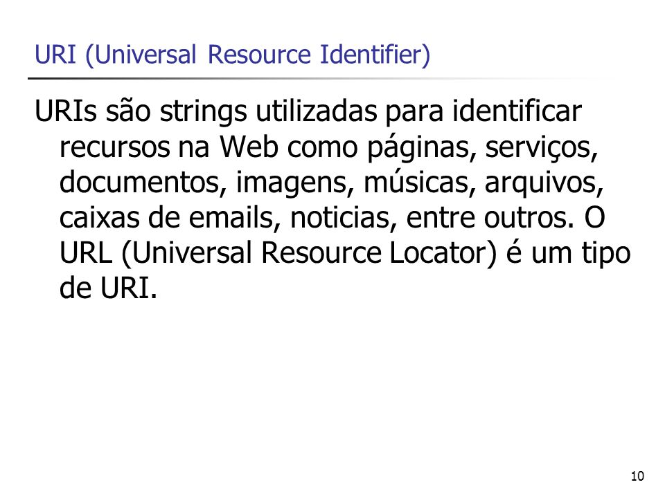 URI (Universal Resource Identifier)