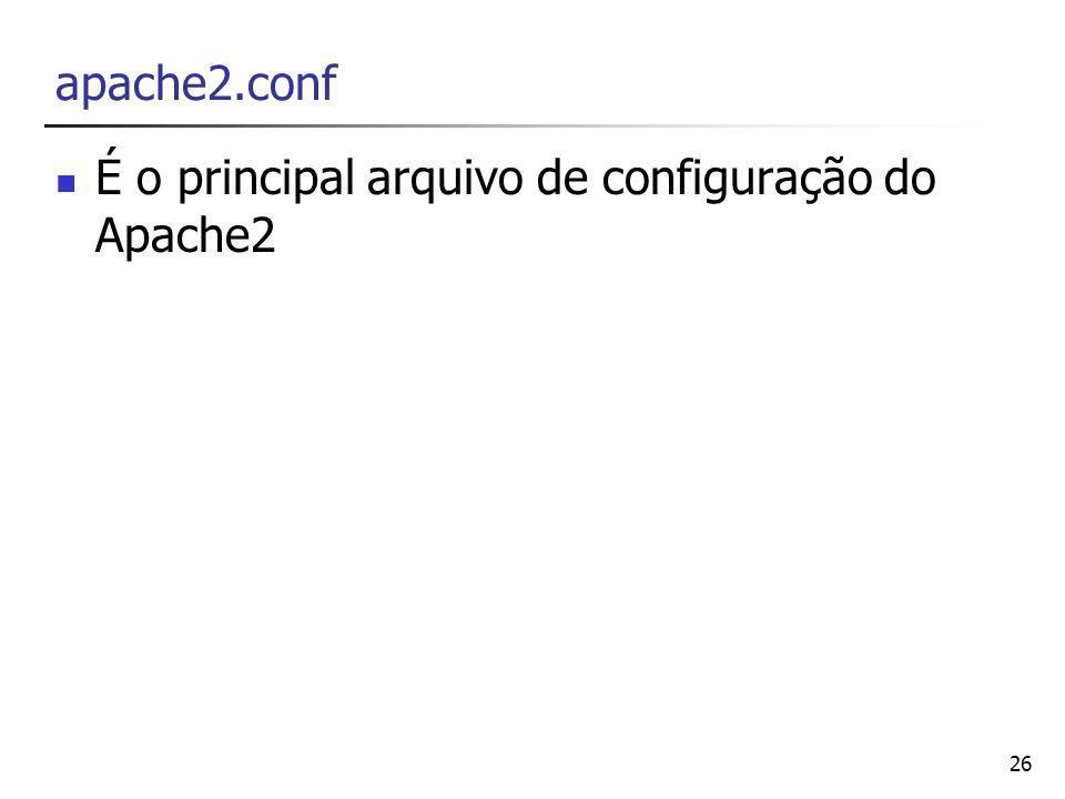apache2.conf É o principal arquivo de configuração do Apache2