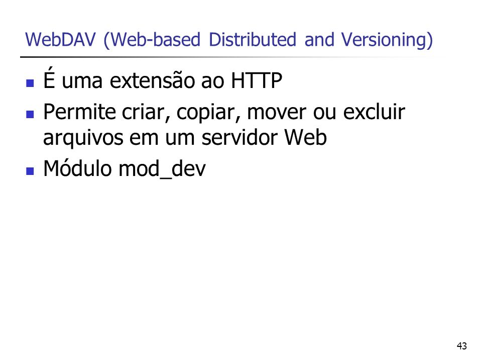 WebDAV (Web-based Distributed and Versioning)