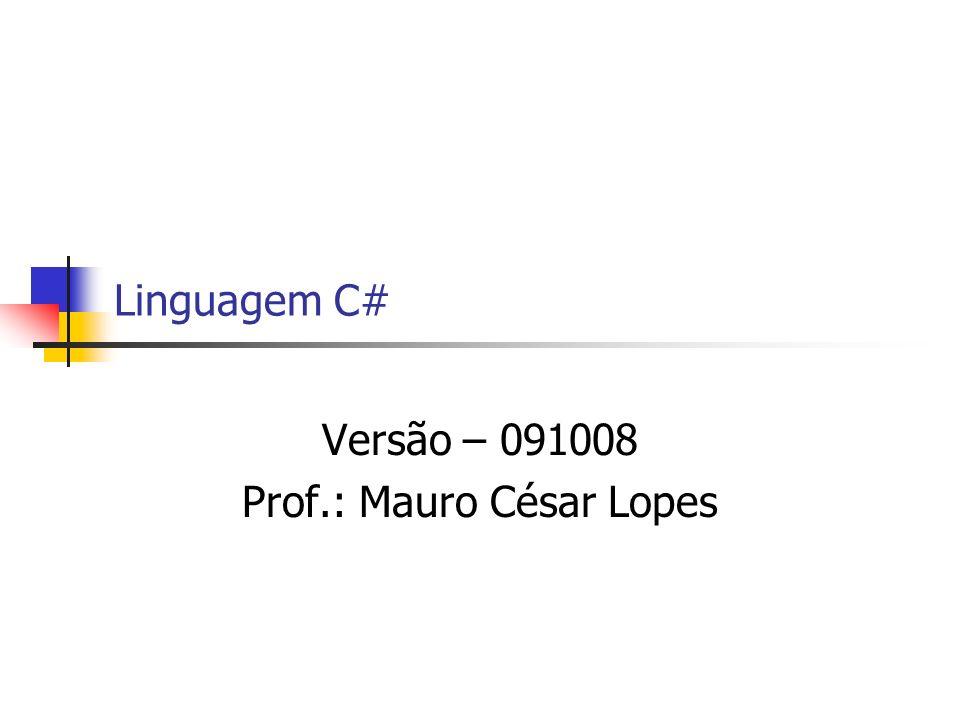Versão – 091008 Prof.: Mauro César Lopes