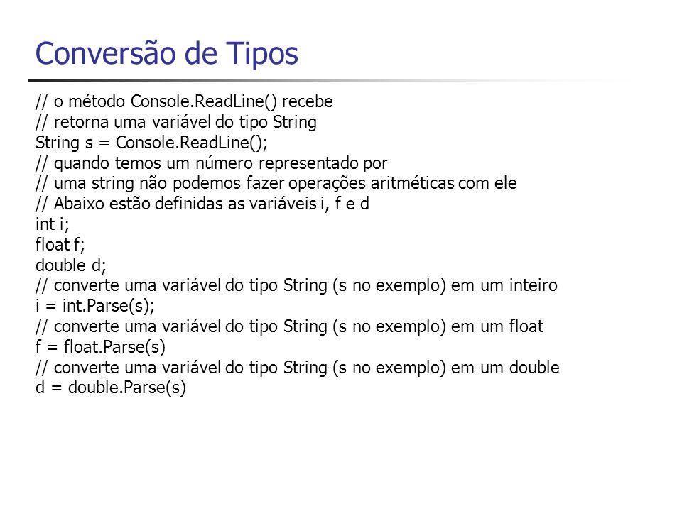 Conversão de Tipos // o método Console.ReadLine() recebe