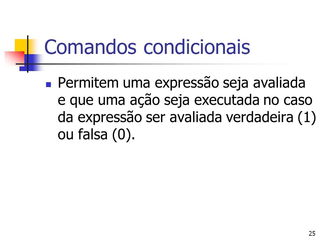 Comandos condicionais