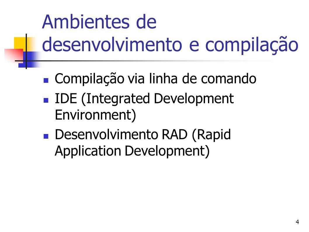 Ambientes de desenvolvimento e compilação