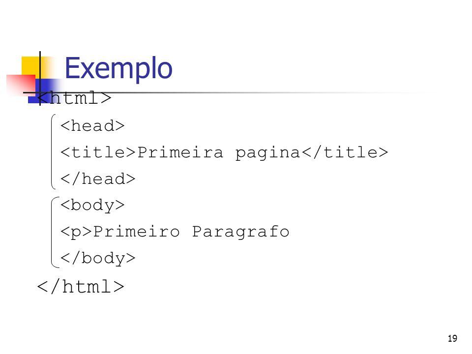Exemplo <html> </html> <head>