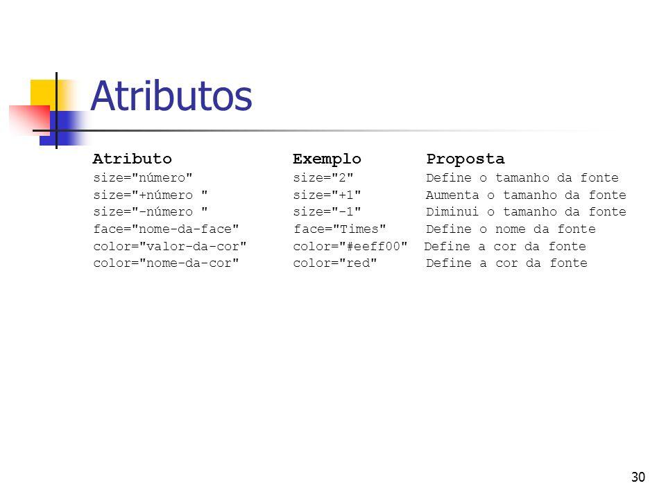 Atributos Atributo Exemplo Proposta
