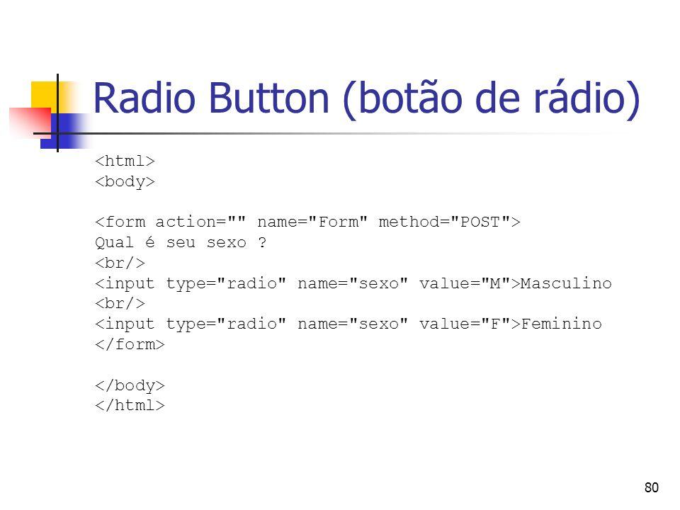 Radio Button (botão de rádio)