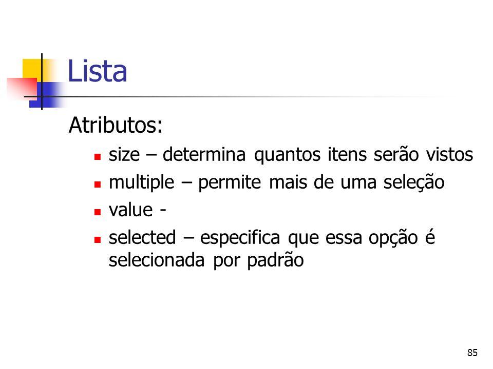 Lista Atributos: size – determina quantos itens serão vistos
