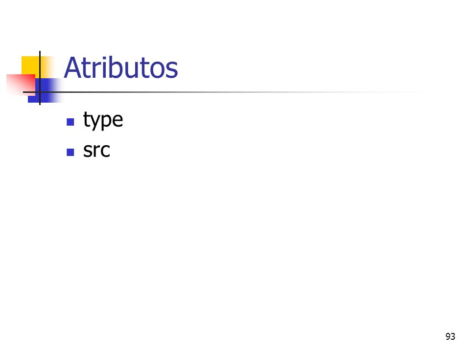 Atributos type src