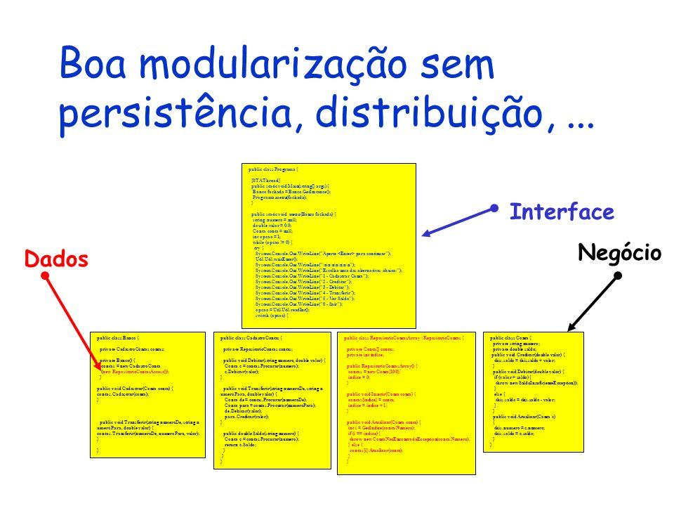Boa modularização sem persistência, distribuição, ...