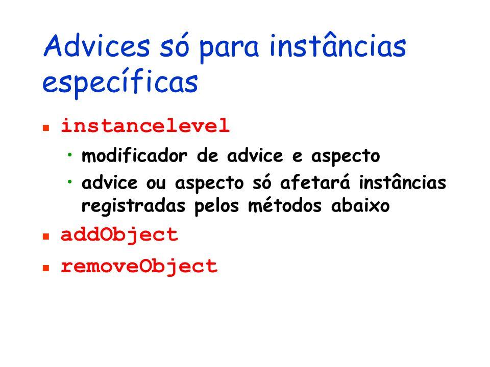 Advices só para instâncias específicas