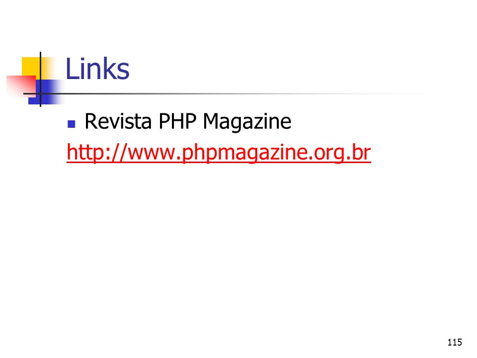 Links Revista PHP Magazine http://www.phpmagazine.org.br