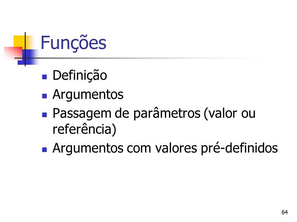 Funções Definição Argumentos