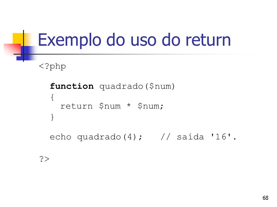 Exemplo do uso do return