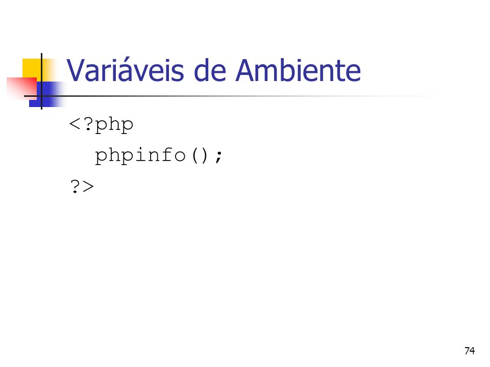 Variáveis de Ambiente < php phpinfo(); >