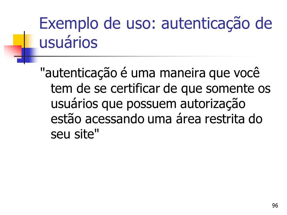 Exemplo de uso: autenticação de usuários