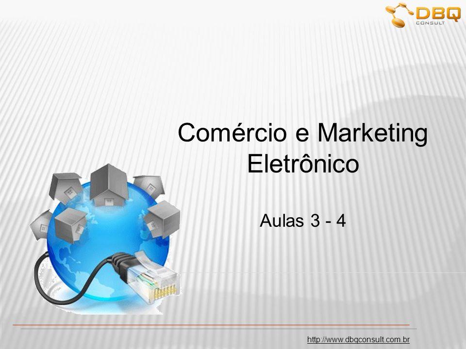 Comércio e Marketing Eletrônico Aulas 3 - 4