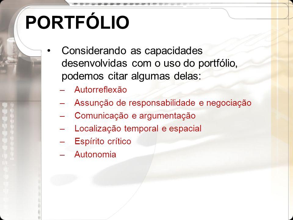PORTFÓLIOConsiderando as capacidades desenvolvidas com o uso do portfólio, podemos citar algumas delas:
