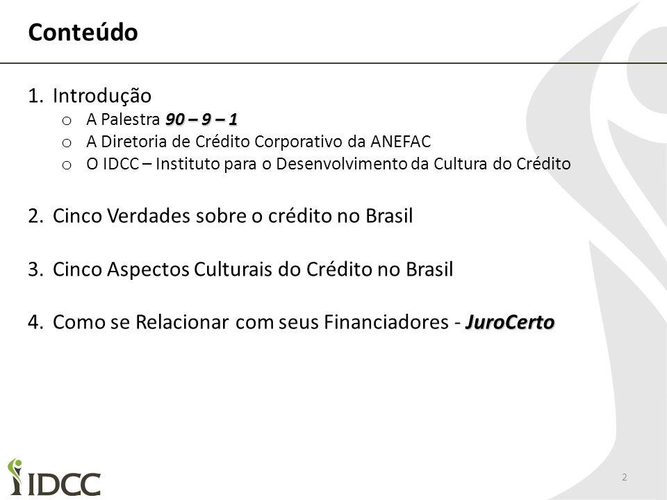 Conteúdo Introdução Cinco Verdades sobre o crédito no Brasil
