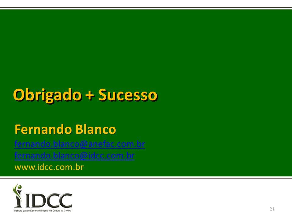 Obrigado + Sucesso Fernando Blanco fernando.blanco@anefac.com.br