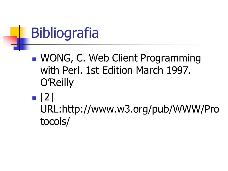 Bibliografia WONG, C. Web Client Programming with Perl.