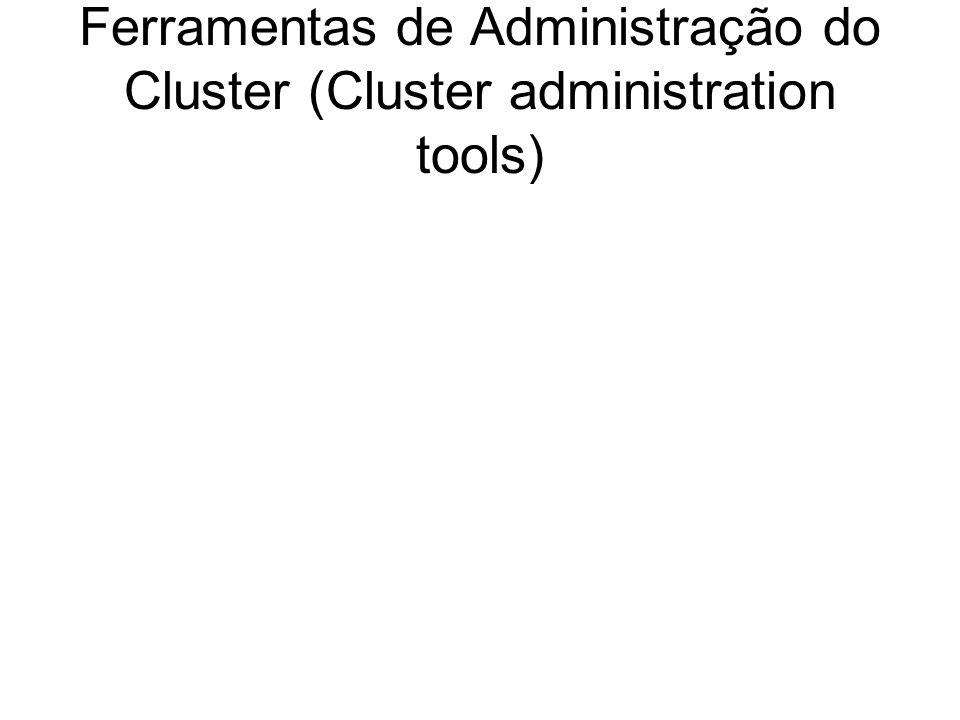 Ferramentas de Administração do Cluster (Cluster administration tools)