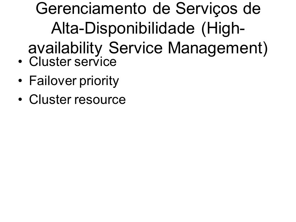 Gerenciamento de Serviços de Alta-Disponibilidade (High-availability Service Management)