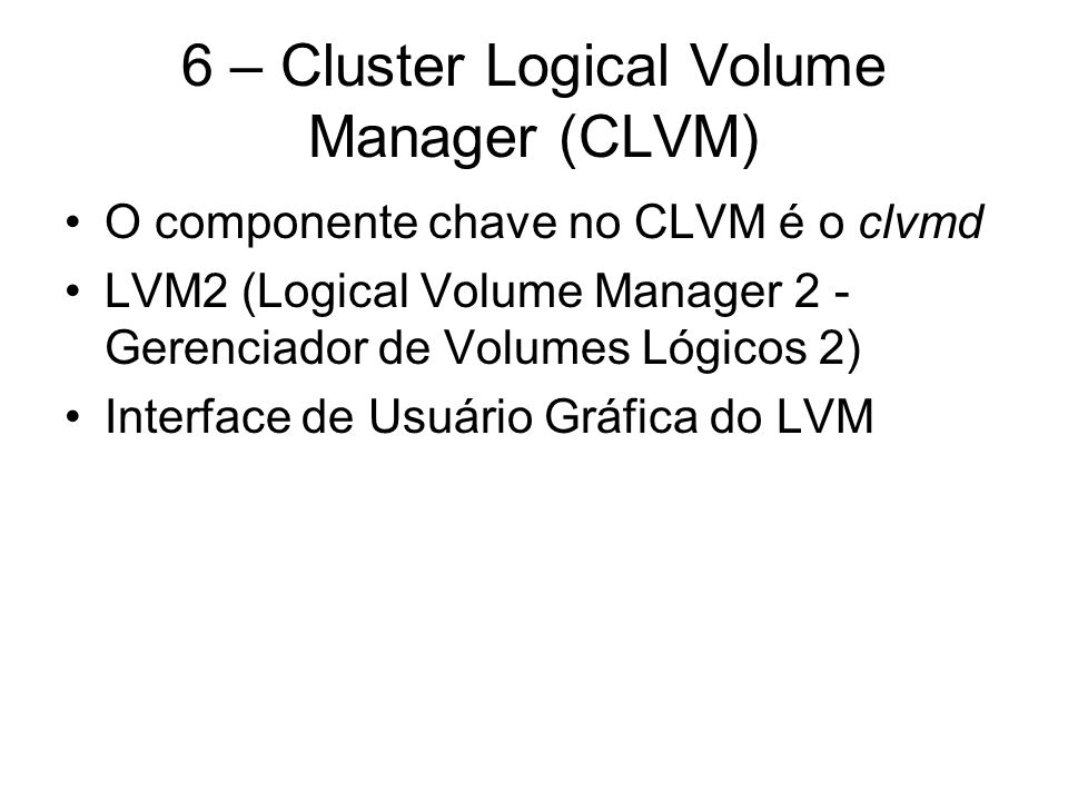 6 – Cluster Logical Volume Manager (CLVM)