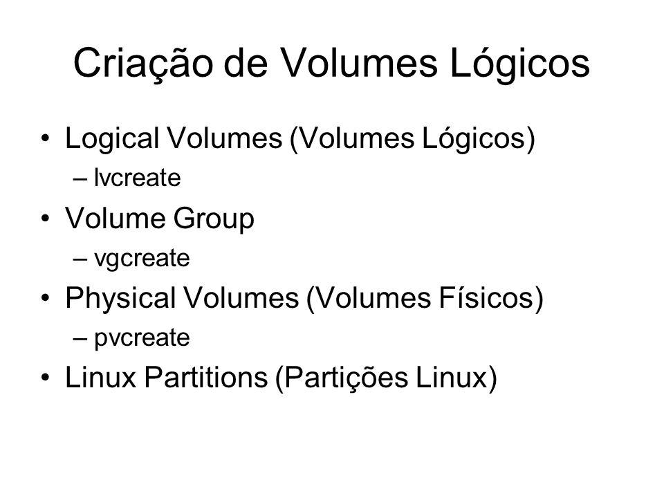 Criação de Volumes Lógicos