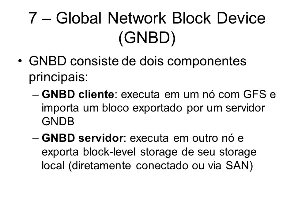 7 – Global Network Block Device (GNBD)