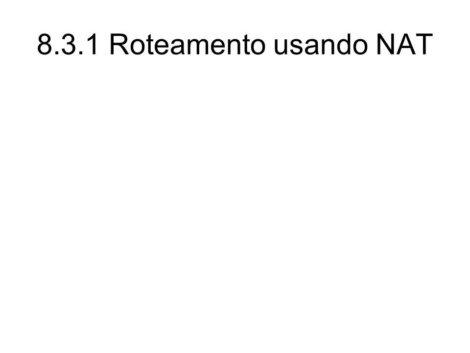 8.3.1 Roteamento usando NAT